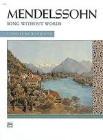 Mendelssohn -- Songs Without Words (Complete) : Comb Bound Book