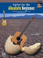 Guitar for the Absolute Beginner, Bk 1 : Absolutely Everything You Need to Know to Start Playing Now!, Book & DVD - Susan Mazer