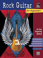 Rock Guitar for Beginners : An Easy Beginning Method, Enhanced CD - Joe Bouchard