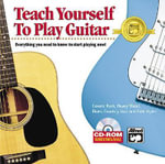 Alfred's Teach Yourself to Play Guitar : Everything You Need to Know to Start Playing Now!, CD-ROM Jewel Case