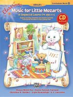 Classroom Music for Little Mozarts -- Curriculum Book & CD, Bk 2 : 10 Sequential Lessons for Ages 4-6, Book & CD - Donna Fox