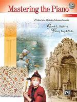 Mastering the Piano, Bk 1 : A 7-Volume Series of Motivating Performance Repertoire, Book & CD - Carole Bigler