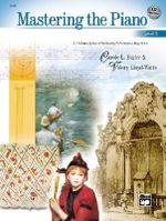 Mastering the Piano, Bk 2 : A 7-Volume Series of Motivating Performance Repertoire, Book & CD - Carole Bigler