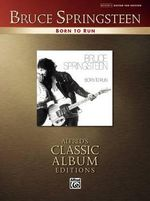 Bruce Springsteen: Born to Run : Alfred's Classic Album Editions - Bruce Springsteen
