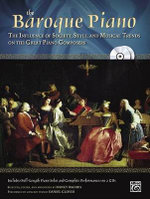 The Baroque Piano : The Influence of Society, Style and Musical Trends on the Great Piano Composers, Book & 2 CDs - Daniel Glover