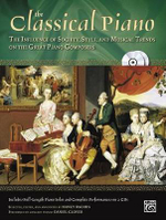 The Classical Piano : The Influence of Society, Style and Musical Trends on the Great Piano Composers, Book & 2 CDs - Daniel Glover
