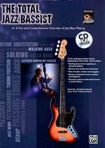 The Total Jazz Bassist : A Fun and Comprehensive Overview of Jazz Bass Playing - David Overthrow