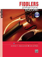 Fiddlers Philharmonic Encore! : Violin, Book & CD - Andrew H. Dabczynski
