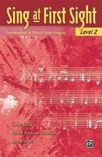 Sing at First Sight: Level 2 : Foundations in Choral Sight-Singing - Andy Beck