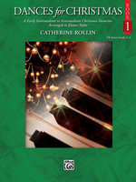 Dances for Christmas, Bk 1 : 6 Early Intermediate to Intermediate Christmas Favorites Arranged in Dance Styles - Catherine Rollin