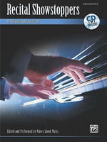 Recital Showstoppers : 10 Virtuosic Solos for Piano