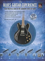 The Blues Guitar Experience : Your Practical Guide to the Landmark Styles of Blues, Book & CD - Alfred Publishing
