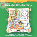 Classroom Music for Little Mozarts -- Student CD, Bk 3 : 22 Songs to Bring Out the Music in Every Young Child - Alfred Publishing