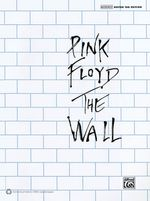 Pink Floyd - The Wall : Authentic Guitar Tab - Alfred Publishing