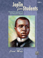 Joplin for Students, Bk 1 : 7 Graded Arrangements for Late Elementary Pianists - Alfred Publishing