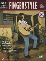 Fingerstyle Guitar : Completed Edition: Beginning, Intermediate, Mastering - Lou Manzi