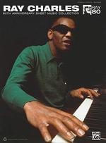 Ray Charles 80th Anniversary Sheet Music Collection : Piano/Vocal/Guitar - Ray Charles