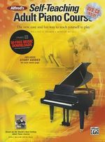 Alfred's Self-Teaching Adult Piano Course : The New, Easy and Fun Way to Teach Yourself to Play - Willard A Palmer