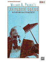 Willard A. Palmer's Favorite Solos, Book 2 : 9 of His Original Piano Solos: Late Elementary/Early Intermediate - Willard A. Palmer