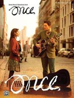 Once -- Sheet Music from the Broadway Musical : Piano/Vocal/Guitar - Alfred Publishing