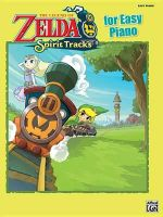 The Legend of Zelda Spirit Tracks for Easy Piano : Easy Piano Solos - Alfred Publishing