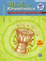 Rhythmic Kinesthetics : Fun Percussion-Based Activities & Games for the Classroom, Book & DVD - Alfred Publishing