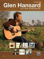 The Glen Hansard Guitar Songbook : Guitar Tab - Alfred Publishing