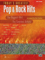 Today's Greatest Pop & Rock Hits : The Biggest Hits! the Greatest Artists! (Easy Piano) - Dan Coates