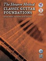 The Shearer Method Classic Guitar Foundations : Book, CD & DVD - Aaron Shearer