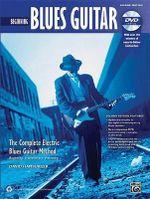 Beginning Blues Guitar : The Complete Electric Blues Guitar Method - David Hamburger