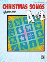 Christmas Songs A to Z : 64 Fun and Familiar Holiday Favorites (Piano/Vocal/Guitar) - Alfred Publishing