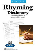 Rhyming Dictionary : All the Essential Words in an Easy-To-Follow Format! - Alfred Publishing