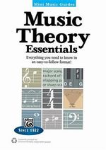 Mini Music Guides -- Music Theory Essentials : Everything You Need to Know in an Easy-To-Follow Format! - Andrew Surmani