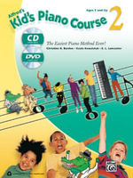 Alfred's Kid's Piano Course, Bk 2 : The Easiest Piano Method Ever!, Book, CD & DVD - Christine H Barden