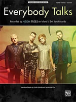 Everybody Talks : Piano/Vocal/Guitar, Sheet - Neon Trees