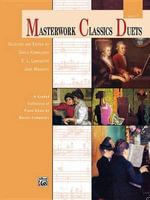 Masterwork Classics Duets, Level 7 : A Graded Collection of Piano Duets by Master Composers