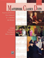 Masterwork Classics Duets, Level 8 : A Graded Collection of Piano Duets by Master Composers