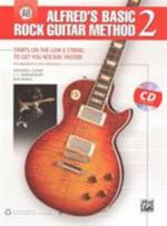 Alfred's Basic Rock Guitar Method, Bk 2 : Starts on the Low E String to Get You Rockin' Faster, Book & CD - Nathaniel Gunod