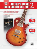Alfred's Basic Rock Guitar Method, Bk 2 : Starts on the Low E String to Get You Rockin' Faster, Book, CD & DVD - Nathaniel Gunod