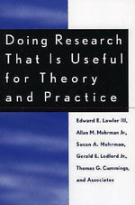 Doing Research That is Useful for Theory and Practice - Edward Lawler