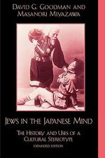Jews in the Japanese Mind : The History and Uses of a Cultural Stereotype - David G. Goodman