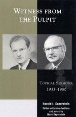 Witness from the Pulpit : Topical Sermons, 1933-1980 - Harold I. Saperstein