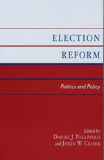 Election Reform : Politics and Policy :  Politics and Policy