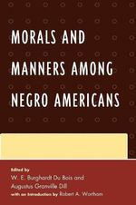Morals and Manners Among Negro Americans - W. E. B. Du Bois