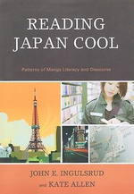 Reading Japan Cool : Patterns of Manga Literacy and Discourse - John E. Ingulsrud