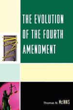 The Evolution of the Fourth Amendment - Thomas N. McInnis