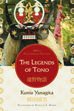 The Legends of Tono : 100th Anniversary Edition - Kunio Yanagita