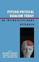 Psycho-Physical Dualism Today : An Interdisciplinary Approach