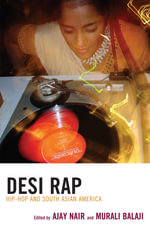 Desi Rap : Hip Hop and South Asian America - Nari/Balaji (Eds)