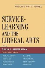 Service-Learning and the Liberal Arts : How and Why It Works